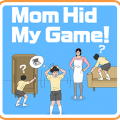 Mom Hid My Game! Game